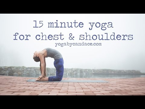 15 Min Yoga for Chest and Shoulders