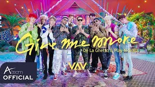 Video VAV - 'Give me more' (Feat. De La Ghetto & Play-N-Skillz) Music Video MP3, 3GP, MP4, WEBM, AVI, FLV Agustus 2019