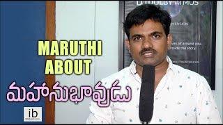 Maruthi about Mahanubhavudu