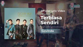 Video GOVINDA - Terbiasa Sendiri (Official Lyric Video) MP3, 3GP, MP4, WEBM, AVI, FLV Juni 2018