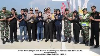 Kapolda Jateng Beserta Tim MNC TV mengucapkan Selamat Idul Fitri 1439H