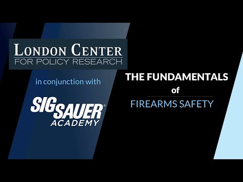 The Fundamentals of Firearms Safety - London Center for Policy Research & Sig Sauer