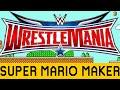 Super Mario Maker -  Wrestlemania
