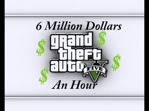 How To make 6 MILLION dollars an hour in GTA V