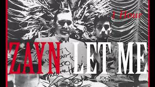 Video ZAYN - Let Me [1 Hour] Loop MP3, 3GP, MP4, WEBM, AVI, FLV Agustus 2018