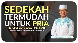 Video Ustad Das'ad Latif  - SEDEKAH TERMUDAH UNTUK PRIA ( KHUSUS YANG SUDAH MENIKAH ) MP3, 3GP, MP4, WEBM, AVI, FLV April 2019