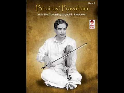 Annapoorne - Bhairavi Pravaham Violin Live Concert by Lalgudi G.Jayaraman - Vol 2