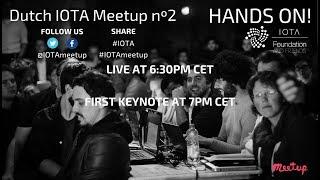 LIVE Dutch IOTA Meetup nº2 - Hands on!