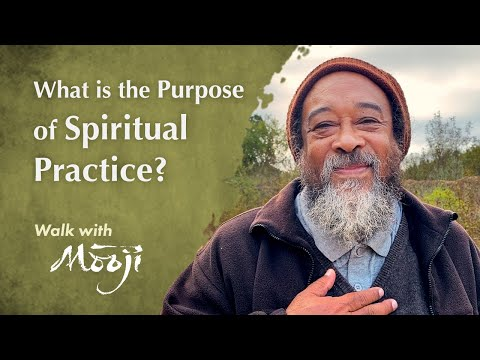 Mooji Video: What is the Purpose of Spiritual Practice?