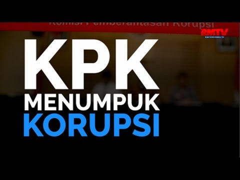 KPK Menumpuk Korupsi