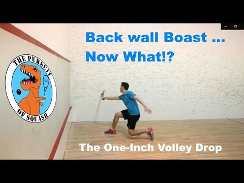 Squash - The One-Inch Volley Drop - Episode 2 - Back Wall Boast ... Now What?!
