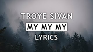 Download Lagu Troye Sivan - My My My!s) Mp3