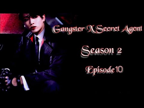 [JUNGKOOK FF] Gangster X Secret Agent : Season 2 [EP:10]
