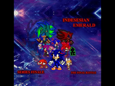 Sonic Sprite Flash - Indesesian Emerald Episode 7 - Series Finale