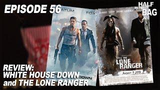 Video Half in the Bag Episode 56: White House Down and The Lone Ranger MP3, 3GP, MP4, WEBM, AVI, FLV Februari 2018