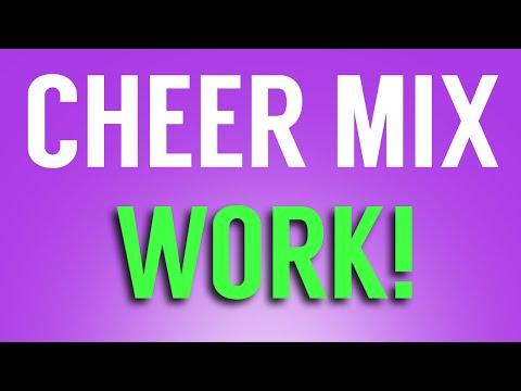 Cheer Mix - WORK!