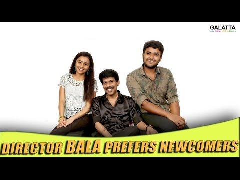 Director-Bala-prefers-newcomers