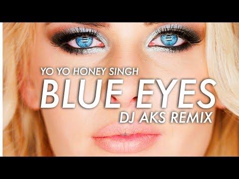 Video Yo Yo Honey Singh - Blue Eyes (DJAKS Remix) download in MP3, 3GP, MP4, WEBM, AVI, FLV January 2017