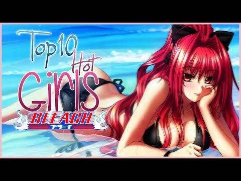 TOP 10 HOT GIRLS BLEACH !!!