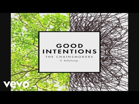 The Chainsmokers feat. BullySongs - Good Intentions
