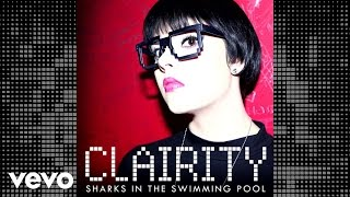 Clairity - Sharks In The Swimming Pool (Audio)