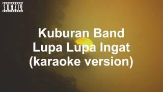 Kuburan Band - Lupa Lupa Ingat (Karaoke Version + Lyrics) No Vocal #sunziq