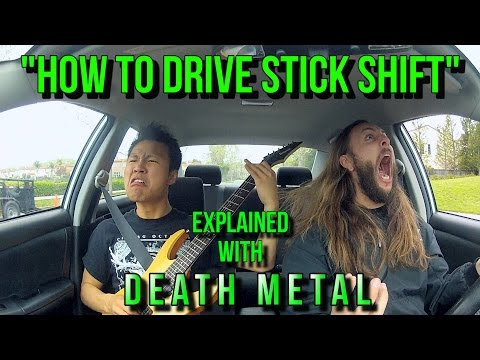 A Heavy Metal Tutorial on How to Drive a Stick