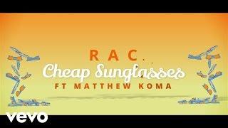 Thumbnail for RAC ft. Matthew Koma — Cheap Sunglasses