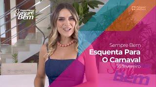 Programa Sempre Bem - Esquenta Para O Carnaval - 16/2/2020