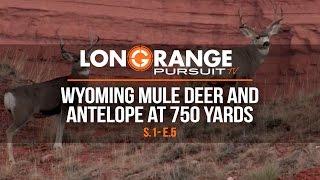 Video Long Range Pursuit | S1 E5 Wyoming Mule Deer and Antelope at 750 Yards MP3, 3GP, MP4, WEBM, AVI, FLV Mei 2017