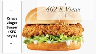 Crispy Zinger Burger (KFC Style)by Food Lover's