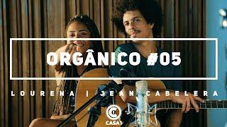 Video Orgânico #5 - Novo Ciclo - Lourena   Jean Cabelera MP3, 3GP, MP4, WEBM, AVI, FLV Agustus 2018