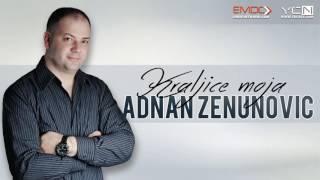Adnan Zenunovic - Kraljice Moja