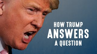 How Donald Trump Answers A Question full download video download mp3 download music download