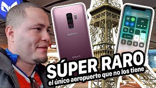 NO VENDEN iPhone X o Galaxy S9 en AEROPUERTO DE PARIS