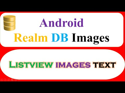 Android Realm : ListView Images Text – Save,Retrieve,Show