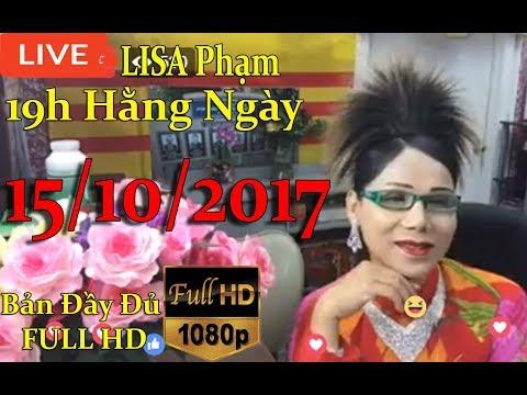 Khai Dân Trí - Lisa Phạm 15/10/2017 Live stream 19h VN (8h sáng hoa kỳ ) mới nhất hôm nay