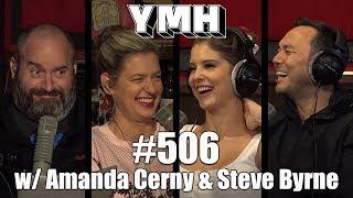 Your Mom's House Podcast - Ep. 506 w/ Amanda Cerny & Steve Byrne