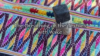The Breathing of the Textiles with Wake