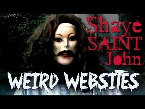 SHAYE SAINT JOHN (Weird Website Exploration)