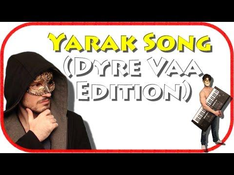 Yarakstyle91 feat. Dyre Vaa - Yarak Song (Dyre Vaa Edition)