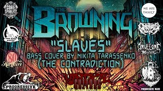 Video The Browning - Slaves (bass cover by The Contradiction)