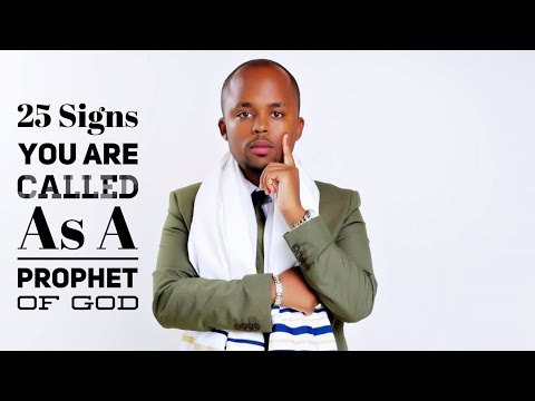 25 Signs You're Called as a Prophet of God - (Part 1)