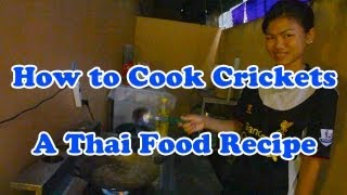 How To Cook Crickets, A Thai Food Recipe. Cooking And Eating Edible Bugs And Insects In Thailand