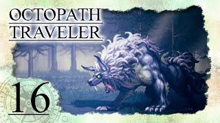 • Heilige Ophilia gegen aggressiven Hund Hrodvitnir •️ OCTOPATH TRAVELER #16
