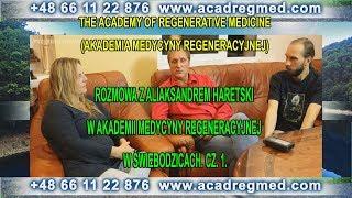 Rozmowa z Aliaksandrem Haretski w Akademii Medycyny Regeneracyjnej w Świebodzicach. Cz. 1.
