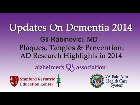 """Gil Rabinovici, MD """"Plaques, Tangles & Prevention: AD Research Highlights in 2014"""""""
