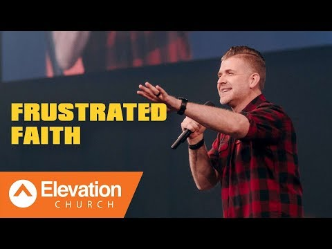 Frustrated Faith | Pastor Jeremy Foster