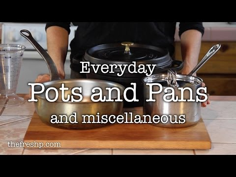 Kitchen Essentials: Pots And Pans Part II  |  Fresh P