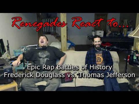 Video Renegades React to... Epic Rap Battles of History - Frederick Douglass vs. Thomas Jefferson download in MP3, 3GP, MP4, WEBM, AVI, FLV January 2017